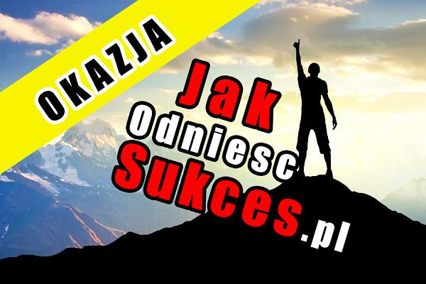 Jak Odnieść Sukces? - www.jakodniescsukces.pl